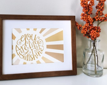 You are my Sunshine- Hand Lettering print
