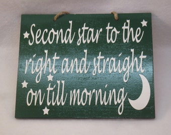 Wooden Sign Second star to the right and straight on till morning