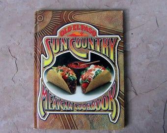 Old El Paso Sun Country Mexican Cookbook, 1978 Vintage Cookbook