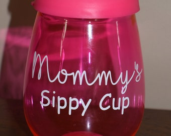 Mommy's sippy cup- plastic wine glass with lid