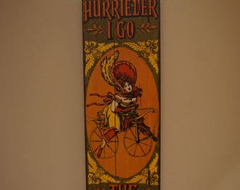 Vintage The Hurrieder I Go, The Behinder I Get Sign