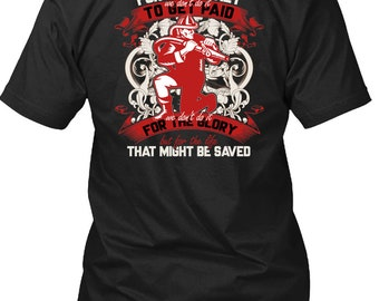 We Don't Do It For The Money T Shirt, Being A Firefighter T Shirt