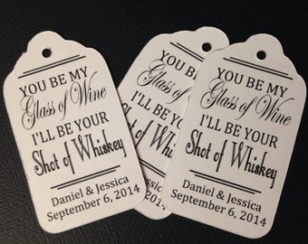 You be My Glass of Wine I'll be your Shot of Whiskey Personalized Wedding Favor Tag  choose your amount