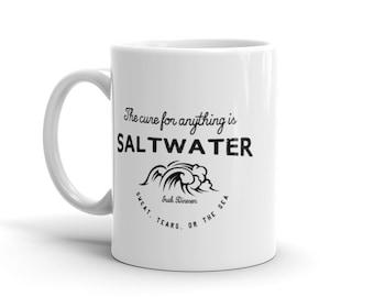 Beach Mug - The Cure For Anything is Saltwater - Beach Quote - Coffee Mug - Tea Mug - Beach Lover - Inspirational Quote - Ocean