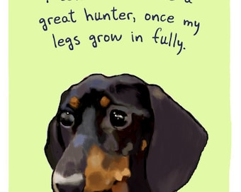 Black Dachshund 8x10 Print of Original Painting with phrase