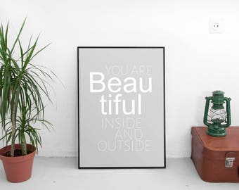 Inspirational Print, You Are Beautiful inside and outside, Quote Instant Digital, Download Printable, Gifts for her, Valentine's gift