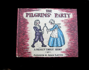 THE PILGRIMS' PARTY (1931) A Really Truly Story By Sadyebeth & Anson Lowitz - Vintage Children's Book
