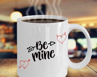 Be Mine Valentine Coffee Mug- Valentines Day Gift