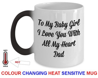 Color Changing Mug, Magic Mug Is A Gift For Daughter From Dad. Our Daughter Gift From Father Coffee Mug Is #1 Father Daughter Gift For Her!