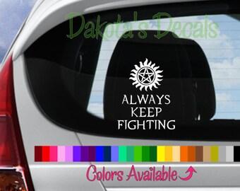 Supernatural Always Keep Fighting Car Decal
