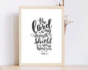 Lord is my strength and shield/In him my heart trusts/Instant download/Bible Verse/Psalm 91/Inspirational Quote/Strength quote/Wall Print