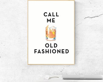 Gifts for Dad, Call Me Old Fashioned Art Printable, Bar Party Print, Alcohol Gifts, Kitchen Wall Art, Cocktail Art, Typography Quote Prints