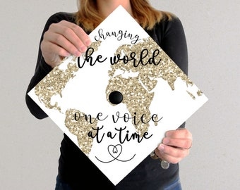 Graduation Cap Decal | DOWNLOAD ONLY | Changing The World One Voice At A Time | Globe Accent