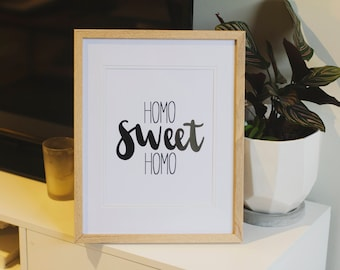 Homo Sweet Homo - Real Foil Print - Unframed Hand Lettered Print - Typography Print