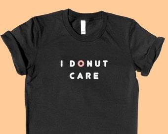I DONUT Care- SHIRT