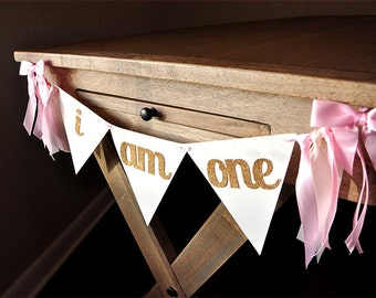 I Am One Banner.  Handcrafted in 2-5 Business Days. First Birthday Banner.   I Am One High Chair Banner.   Pink and Gold Bunting Banner.