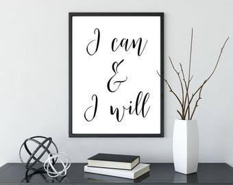 I Can And I Will, Printable Poster, Wall Art, Typography Printable, I Can & I Will, Inspirational Poster, Printable Quote, Motivational Art