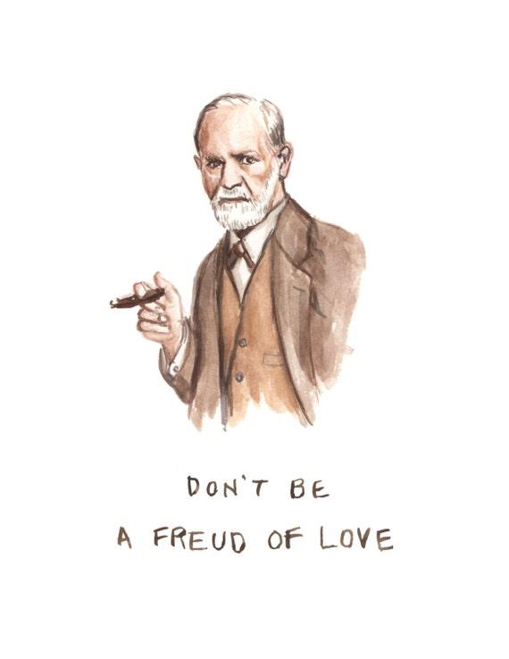 Funny Card Sigmund Freud Don\'t Be A Freud Of Love
