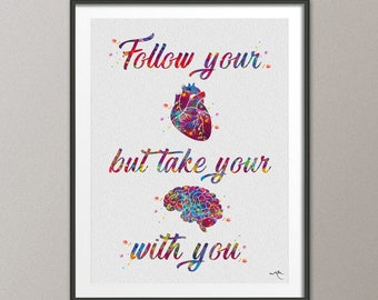 Heart Quote Watercolor Print Follow Your Heart But Take Your Brain With You Love Anatomy Science Wall Art Geekery Nerd Wall Art Poster-1011
