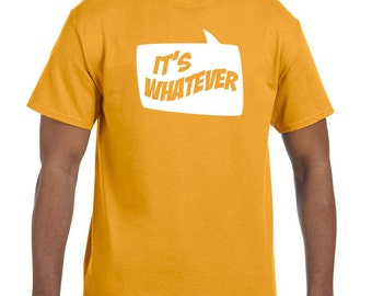 It's whatever funny word bubble shirt t-shirt tee hoodie