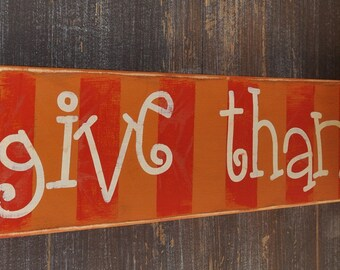 Special Holiday Sale -Thanksgiving Decoration, Custom Wood Sign - Give Thanks - Typography Word Art, Hand Painted Home Decor