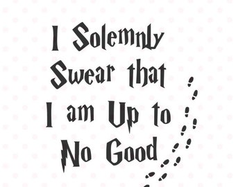 I Solemly Swear quote SVG, Harry Potter quote Svg, DXF, and png Instant download, Harry Potter SVG for Silhouette and Cricut