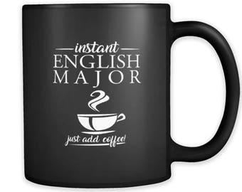 Instant English Major 'Just Add Coffee'- black ceramic 11oz mug
