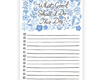 What Good Shall I Do Notepad / Gift for Him, Gift for Mom, Her, Hostess gift