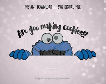 SVG Digital File - Are you making cookies!?   Cookie Monster