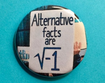Alternative Facts 1.25 inch pinback