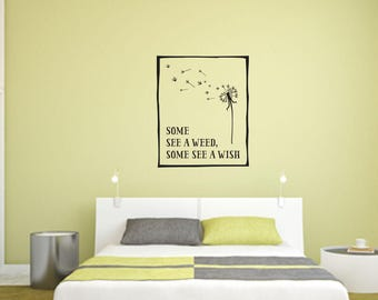 Some See a Weed, Some See a Wish Wall Decal - Great For Home, Bedroom And Living Room Decor