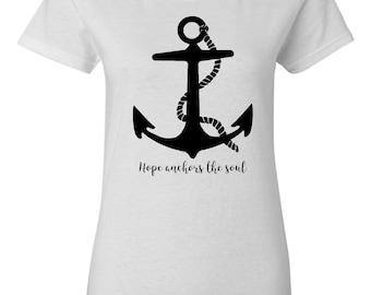 Ladies anchor T- shirt, Hope anchors the soul shirt, Anchor T-shirt