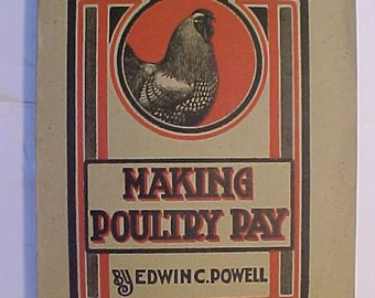 1907 Making Poultry Pay By Edwin C. Powell published by Orange Judd Company New York, Agricultural Agriculture Book, Antique Farming Book