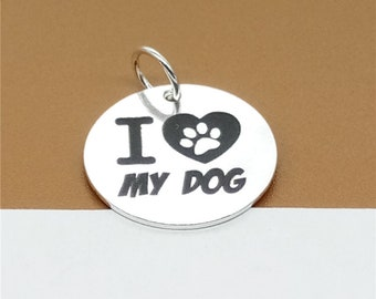 925 Sterling Silver I Love My Dog Charm 17mm, Custom Disc Charm for Necklace Bracelet Key Chain - C15