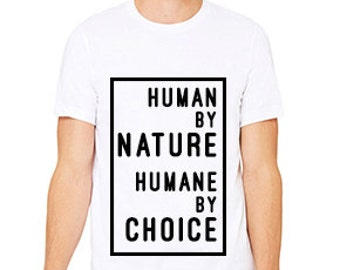 Vegan Tee 'Human By Nature, Humane By Choice' Unisex