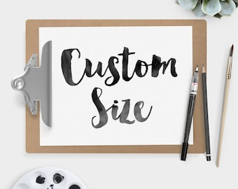 Custom SIZE for any of my sign designs > DESIGN UPGRADE