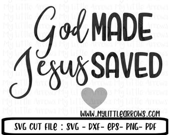 God made svg - Jesus svg - Religious svg - Christian svg -cricut files - SVG Dxf Eps png files - Jesus saved svg
