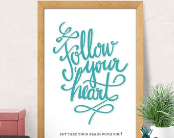 Follow your heart, Quote Prints, Inspirational Print, Motivational Poster, Minimal Print, Typography Print, Wall Art Prints, Quote Wall Art