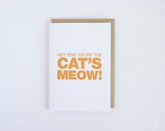 Hey You! You're The Cat's Meow! – Letterpress Card