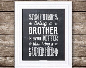 "Sometimes Being a Brother is Better Than Being a Superhero - PRINTABLE ARTWORK - Instant Download - 8x10"", 11x14"", 16x20"" and A4"