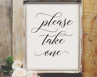 Please Take One - wedding printable sign, wedding favor, gift, calligraphy, elegant, love quote, table decor, display, script