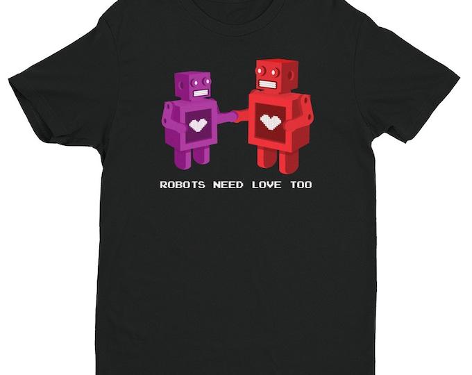 Robots Need Love Too Shirt | Men's Nerdy Shirt | Robot Hearts Shirt