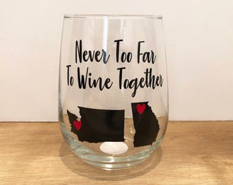 Never Too Far To Wine Together Wine Glass | 1 Glass | Custom Wine Glass | Personalized Wine Glass | Best Friend Gift | Long Distance Gift