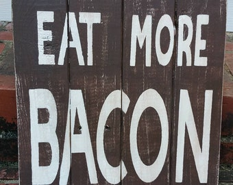 Eat More Bacon Pallet Sign