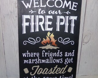 Fire Pit Sign, Welcome To Our Fire Pit Where Friends And Marshmallows Get Toasted At the Same Time (LARGE SIZE) Outdoor Sign, Backyard Sign