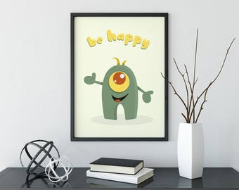 Be Happy Cute Funny Smiling Monster Digital Print Instant Download Nursery Decor, Kids Wall Art, Humor Card, Kids Room Deco Poster