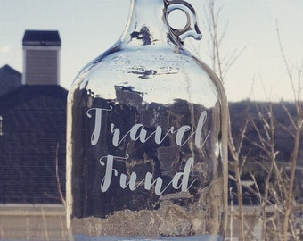 Travel Fund - Customizable - Etched Glass Gallon Jar