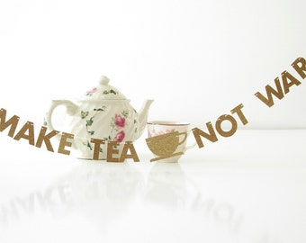 "Make Tea Not War MINI BANNER, 1.5"" Letter Garland, Tea Lover Gift, Office Desk Accessory, Cubicle or Dorm Decor, Kitchen Glitter Bunting"