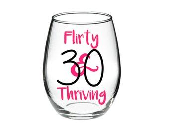 30 Flirty & Thriving- 15 oz Stemless Wine Glass