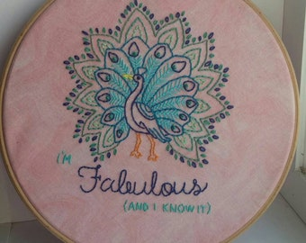 I'm Fabulous (and I know it) // Broderie - Paon // Peacock embroidery